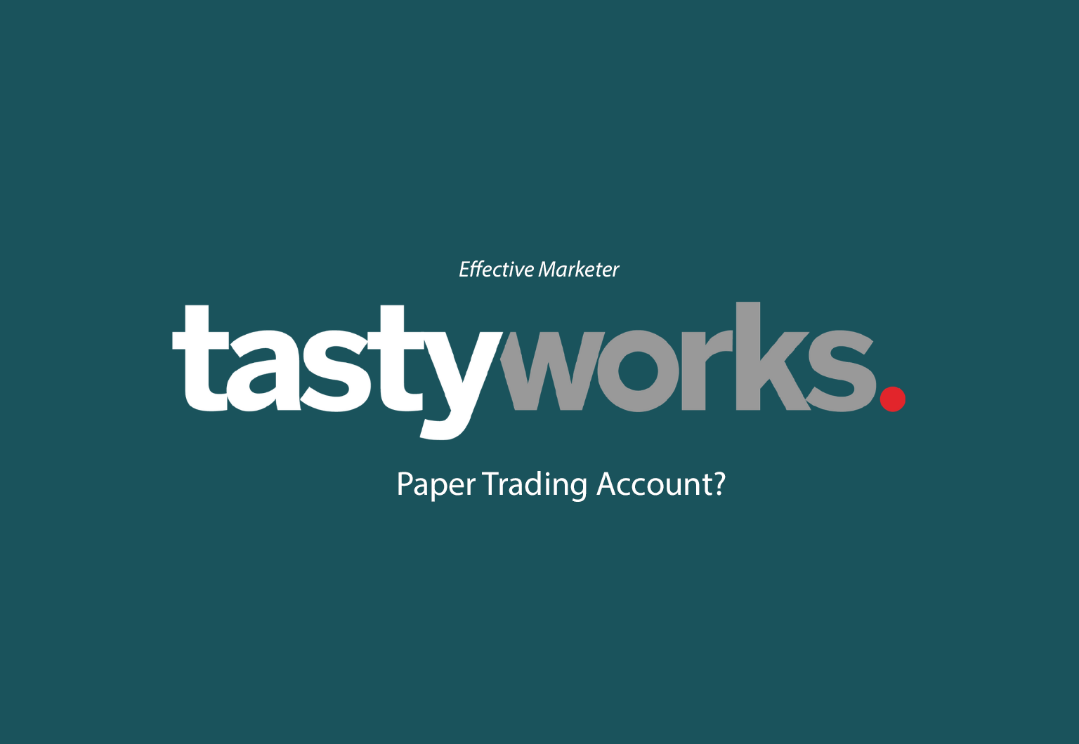 Does Tastywork Have Paper Trading Account?