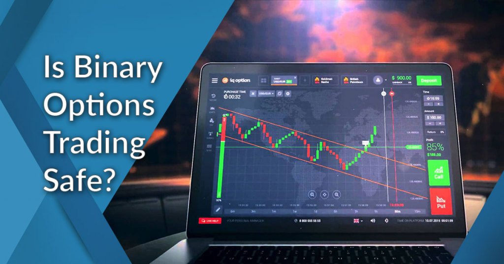 Is binary options safe for trading ?